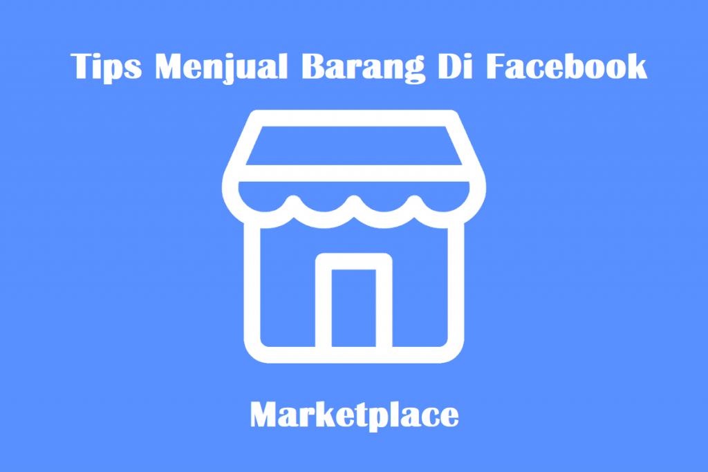 Tips Menjual Barang Di Facebook Marketplace